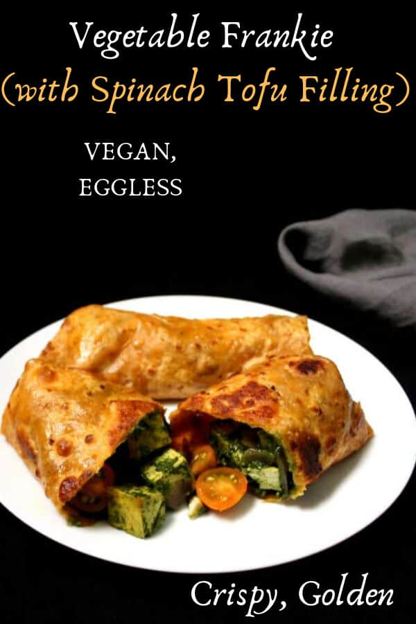 Vegan Vegetable Frankie, eggless, with spinach tofu stuffing