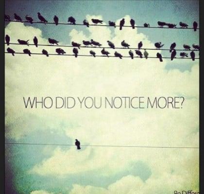 Who do you notice more?