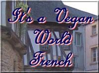 It's A Vegan World: French