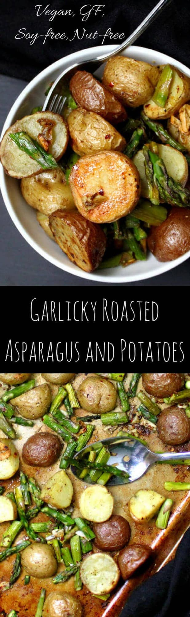 """Pin image of Garlicky Roasted Asparagus and Potatoes with inlay that reads """"garlicky roasted asparagus and potatoes, vegan, gf, soy-free and nut-free"""""""