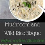 Mushroom Wild Rice Bisque #vegan #soup #winter #mushroom #wildrice #glutenfree #soyfree HolyCowVegan.net