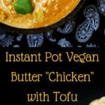 Instant Pot Vegan Butter Chicken. A quick and easy IP version of an Indian restaurant favorite. A creamy, silky and buttery orange gravy with chunks of flavorful tofu. Gluten-free, can be nut-free, soy-free and oil-free. #vegan #indian #instantpot #curry #tofu #buttertofu HolyCowVegan.net