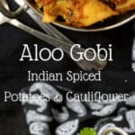 Aloo Gobi, Indian spicy curry of cauliflower and potatoes