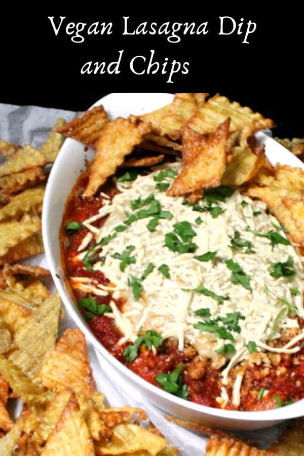 Vegan Lasagna Dip and Chips