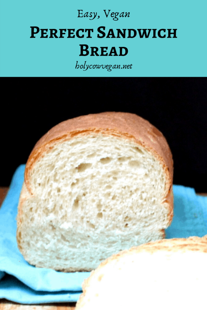 Perfect Sandwich Bread, no eggs or dairy, vegan recipe
