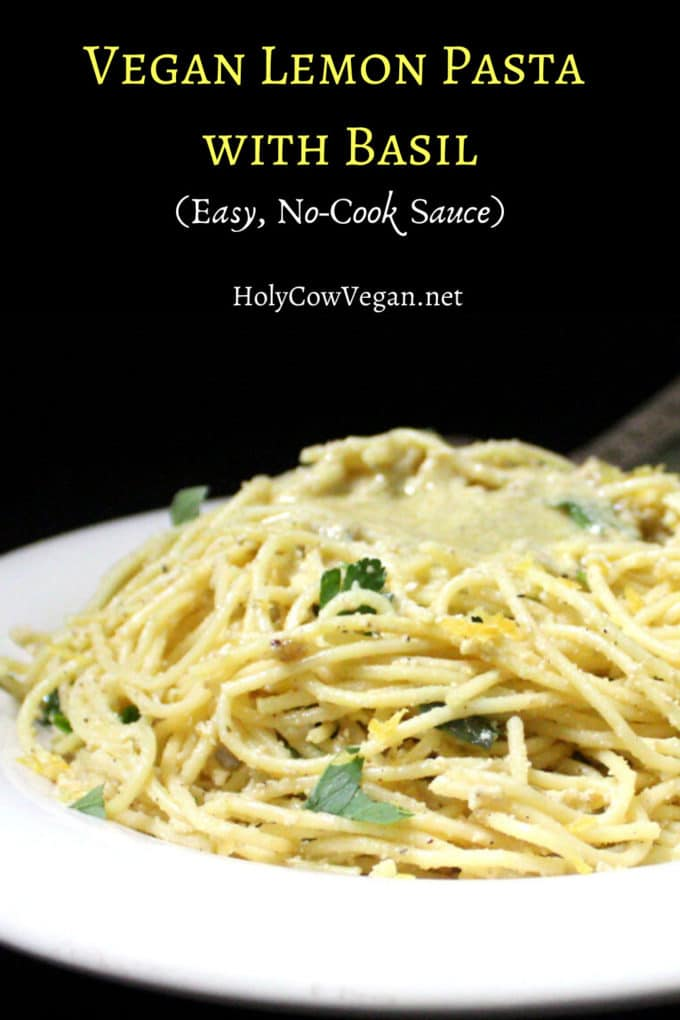 Vegan Lemon Pasta with Basil, an easy, no-cook sauce that comes together in five to 10 minutes