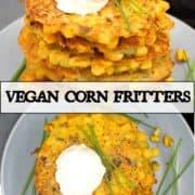 """Images of vegan corn fritters with inlay text """"vegan corn fritters"""""""