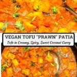 """Pin image of tofu prawn patia with an inlay that says """"vegan tofu prawn patia, tofu in creamy, spicy, sweet coconut curry"""""""