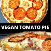 "Vegan Tomato Pie images with text inlay that reads ""vegan tomato pie"""