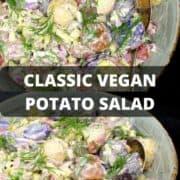"""Images of vegan potato salad with inlay text that says """"classic vegan potato salad"""""""