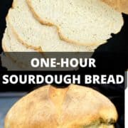 """Images of one-hour sourdough loaf with text inlay that says """"one hour sourdough bread"""""""