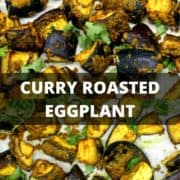 """Image of curry roasted eggplant cubes with text inlay that says """"curry roasted eggplant. holycowvegan.net"""""""