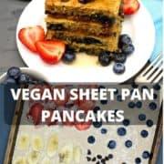 """Vegan Sheet Pan Pancakes images with text inlay that says """"vegan sheet pan pancakes"""""""
