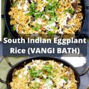 """Images of vangi bath with text overlay that says """"South Indian Eggplant Rice/Vangi Bath"""""""