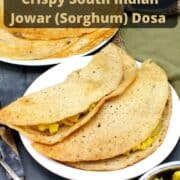 Photo of jowar dosas on a white plate with potato stuffing and text inlay that says South Indian Jowar (Sorghum) Dosa