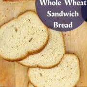 """Image of slices of bread on a chopping board with text inlay that says """"high protein whole wheat sandwich bread"""""""